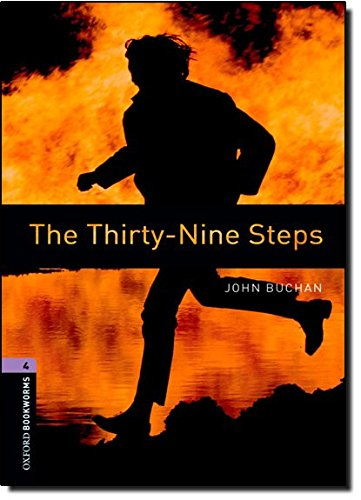 Oxford Bookworms Library: Stage 4: The Thirty-Nine Steps: 1400 Headwords (Oxford Bookworms ELT)