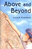 Above and Beyond (0374300186) by Bonners, Susan