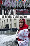 Ukraine, le r�veil d'une nation