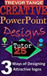 Creative PowerPoint Design: 3 Ways of...