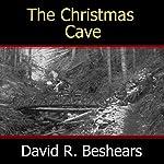 The Christmas Cave | David R. Beshears