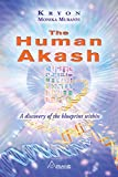 The Human Akash: A discovery of the blueprint within (English Edition)