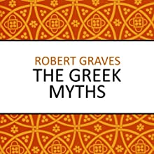The Greek Myths Audiobook by Robert Graves Narrated by Matt Bates