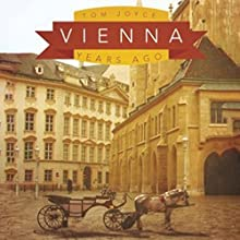 Vienna: Years Ago Audiobook by Tom Joyce Narrated by Charles Constant