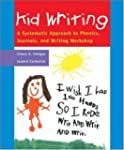 Kid Writing: A Systematic Approach to...