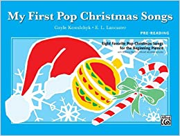 My First Pop Christmas Songs - Piano - Pre-Reading: 0038081372396: Amazon.com: Books
