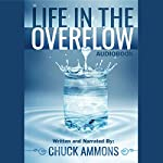 Life in the Overflow | Chuck Ammons