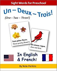 Un - Deux - Trois/One - Two - Three (In English & French)- Sight Words for Preschool