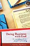 Doing Business with God An Everyday Guide to Prayer & Journaling