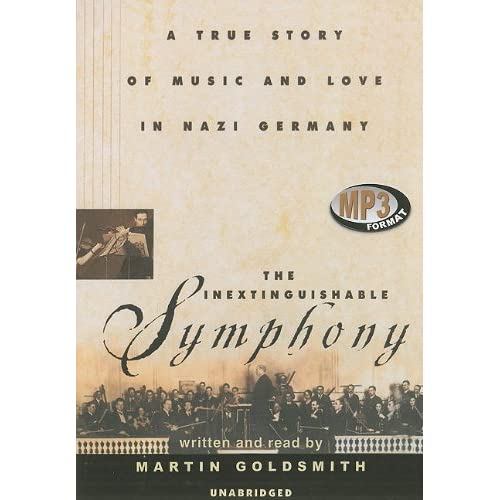 The Inextinguishable Symphony: A True Story of Music and Love in Nazi Germany Audiobook