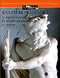 echange, troc Adam, Gois, Goujon - Sculpture française, 2 volumes : Renaissance et temps modernes