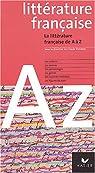 Litt�rature fran�aise de A � Z, 2004 par Eterstein