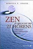 img - for Zen in der Kunst des Zuh rens. Verstehen und verstanden werden. book / textbook / text book