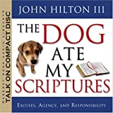 img - for The Dog Ate My Scriptures: Excuses, Agency, and Responsibility book / textbook / text book