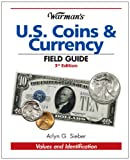 Warman's U.S. Coins & Currency Field Guide (Warman's Field Guides U.S. Coins & Currency: Values & Identification)