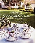 From A Colonial Garden: Ideas, Decora...