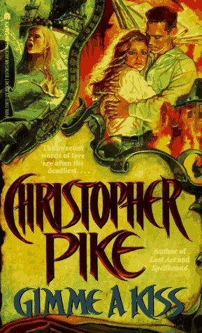 Gimme a Kiss: Gimme a Kiss, CHRISTOPHER PIKE