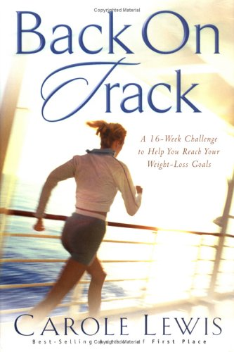 Back on Track: A 16-Week Challenge to Help You Reach Your Weight-Loss Goals