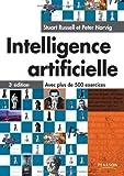 echange, troc Stuart Russel, Peter Norvig - Intelligence artificielle: Avec plus de 500 exercices