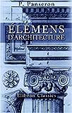 echange, troc Pierre Panseron - Élémens d'Architecture: Dédiés à Monseigneur le Lieutenant-Général de Police, par le Sieur Panseron, Professeur d'Archit