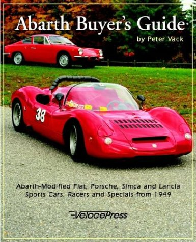 Abarth Buyer's Guide  by Peter Vack