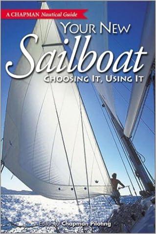 Chapman Your New Sailboat: Choosing It, Using It (A Chapman Nautical Guide)