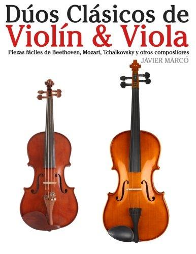 Dúos Clásicos de Violín & Viola: Piezas fáciles de Beethoven, Mozart, Tchaikovsky y otros compositores
