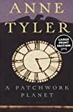 A Patchwork Planet: A Novel (Random House Large Print) (0375702903) by Anne Tyler