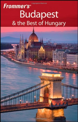 Frommer's Budapest & the Best of Hungary (Frommer's Budapest & the Best of Hungary)