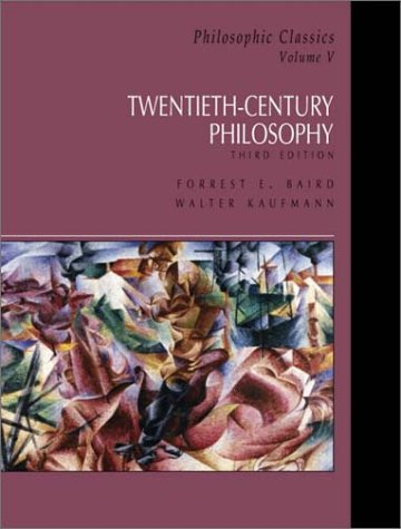 Philosophic Classics, Volume V: 20th Century Philosophy...