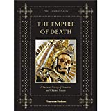 The Empire of Death: A Cultural History of Ossuaries and Charnel Houses (Hardback)