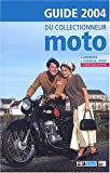 echange, troc François Arsène - Guide 2004 du collectionneur moto