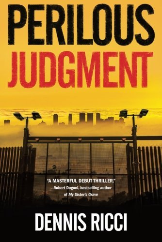 Perilous Judgment: A Real Justice Thriller