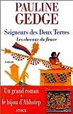 echange, troc Pauline Gedge - Seigneurs des Deux Terres. [1], Les chevaux du fleuve