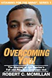 Overcoming You! The Journey of Joe Braxtons Fall and Rise to a Corporate Idol