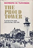 img - for THE PROUD TOWER, A PORTRAIT OF THE WORLD BEFORE THE WAR 1890-1941 book / textbook / text book