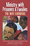 img - for Ministry With Prisoners & Families: The Way Forward book / textbook / text book