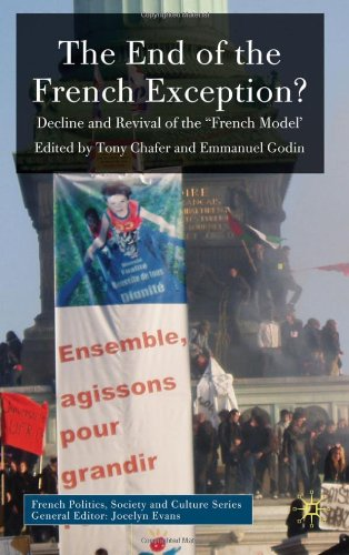 The End of the French Exception?: Decline and Revival of the 'French Model' (French Politics, Society and Culture)