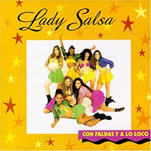 Lady Salsa - Con Faldas Y a Lo Loco - Amazon.com Music