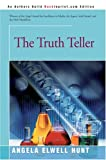 The Truth Teller (0595324568) by Hunt, Angela