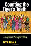 Counting the Tigers Teeth: An African Teenagers Story
