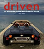 Driven : Au volant des plus belles voitures du monde