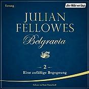 Eine zufällige Begegnung (Belgravia 2) | Julian Fellowes