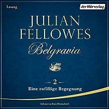 Eine zufällige Begegnung (Belgravia 2) Hörbuch von Julian Fellowes Gesprochen von: Beate Himmelstoß