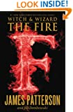 The Fire (Witch & Wizard Book 3)