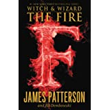 The Fire (Witch & Wizard) ~ James Patterson