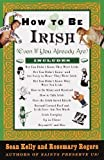img - for How to Be Irish: (Even if You Already Are) Paperback - February 16, 1999 book / textbook / text book