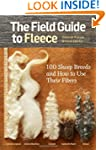 The Field Guide to Fleece: 100 Sheep...