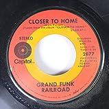 Grand Funk Railroad 45 RPM Closer to Home / Aimless Lady
