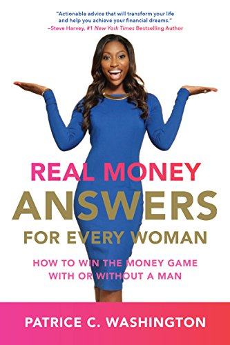 Real Money Answers for Every Woman: How to Win the Money Game With or Without a Man PDF